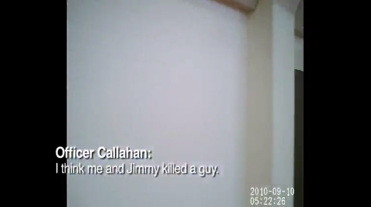 """Still image from video the night David Smith was killed. The caption reads Officer Callahan: """"I think me and Jimmy killed a guy"""""""